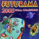 Обложка - Футурама: большой настенный календарь на 2005 год / Frontpage - Futurama big wall calendar 2005